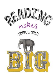 READING MAKES YOUR WORLD BIG