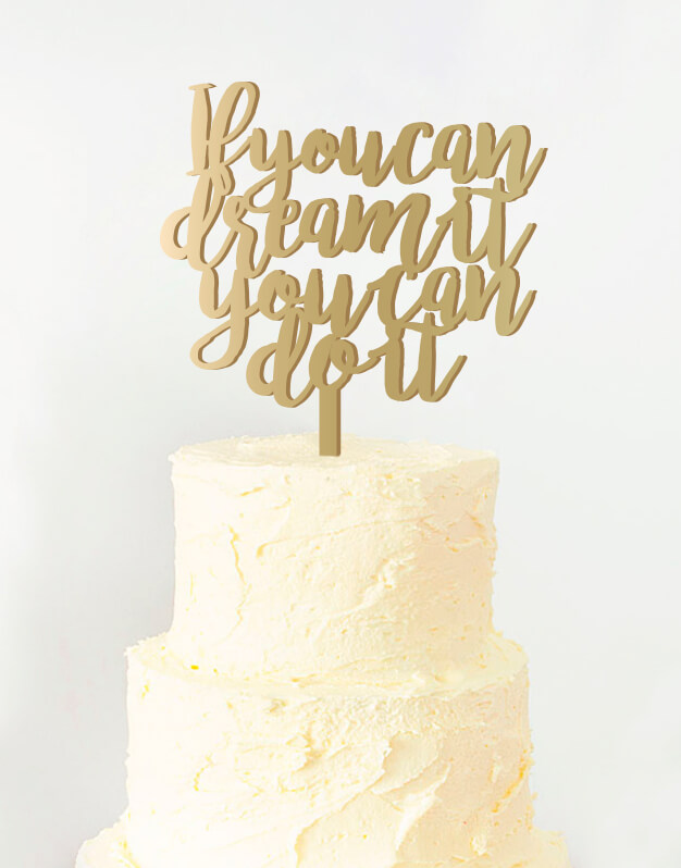 If you can dream it you can do it cake topper adorno para tarta. Descubre este adorno para pastel único en knots made with love