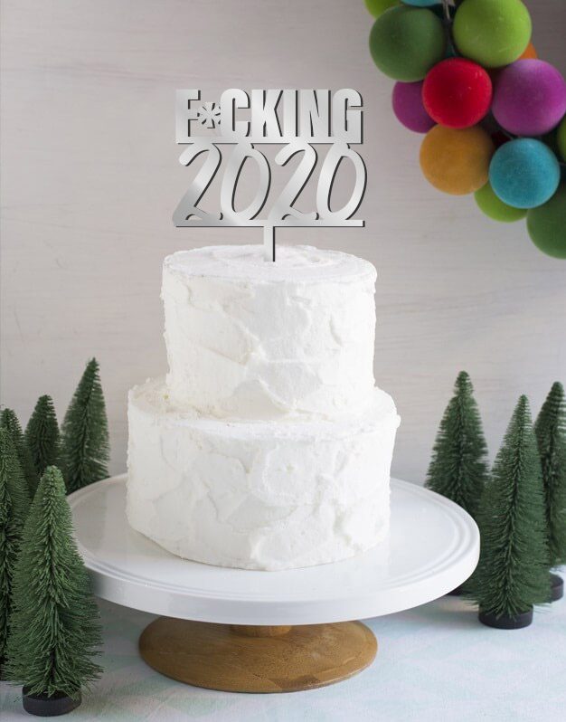 F*CKING 2020  cake topper adorno para tarta perfecto para despedir este año tan inesperado de la manera más canalla. Diseño exclusivo Knots made with love.
